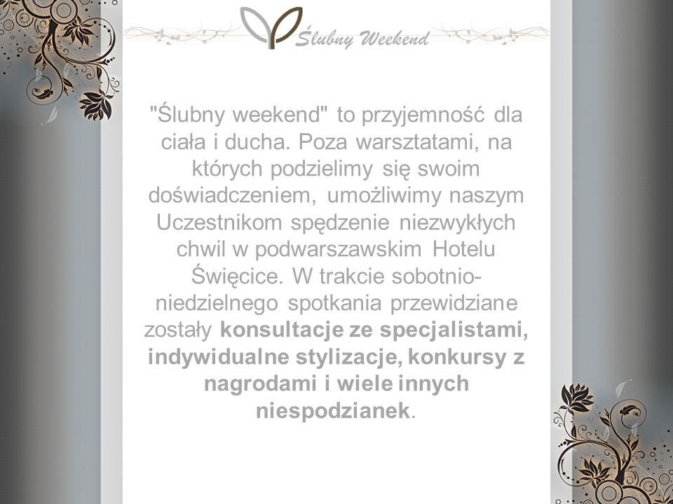 Ślubny weekend to przyjemność dla ciała i ducha.
