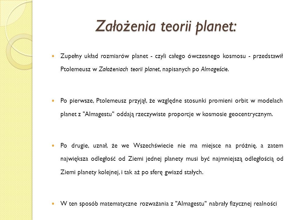 Założenia teorii planet: Zupełny układ rozmiarów planet - czyli całego ówczesnego kosmosu - przedstawił Ptolemeusz w Założeniach teorii planet, napisa