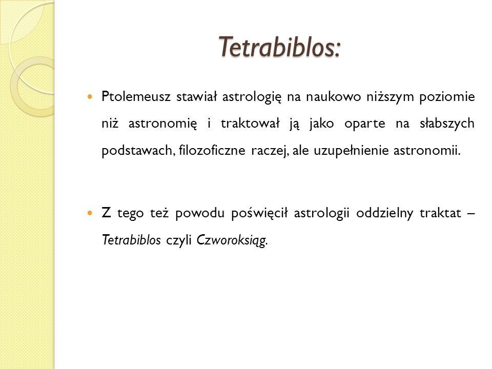 Tetrabiblos: Ptolemeusz stawiał astrologię na naukowo niższym poziomie niż astronomię i traktował ją jako oparte na słabszych podstawach, filozoficzne