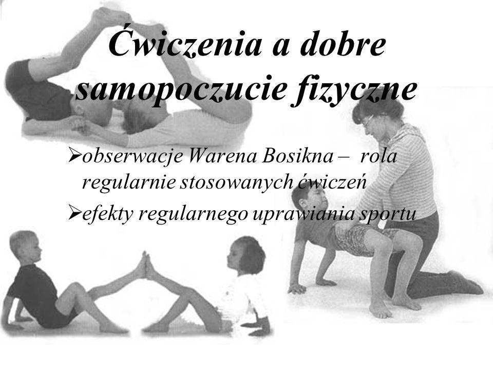 Ćwiczenia a dobre samopoczucie fizyczne obserwacje Warena Bosikna – rola regularnie stosowanych ćwiczeń efekty regularnego uprawiania sportu