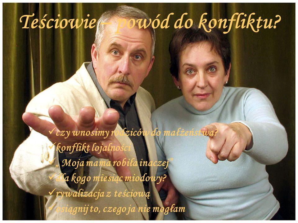 Teściowie – powód do konfliktu.czy wnosimy rodziców do małżeństwa.