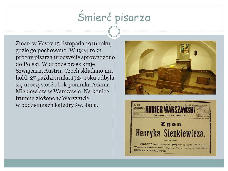 Śmierć pisarza Zmarł w Vevey 15 listopada 1916 roku, gdzie go pochowano. W 1924 roku prochy pisarza uroczyście sprowadzono do Polski. W drodze przez k