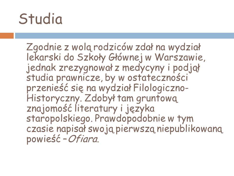 Studia Zgodnie z wolą rodziców zdał na wydział lekarski do Szkoły Głównej w Warszawie, jednak zrezygnował z medycyny i podjął studia prawnicze, by w o