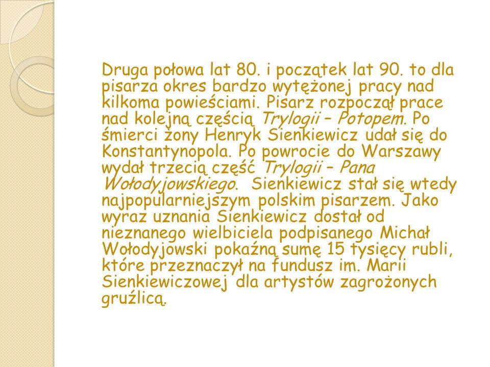 W prywatnym życiu Henryka Sienkiewicza pojawiła się Maria Romanowska, przybrana córka odesskiego bogacza Wołodkowicza.