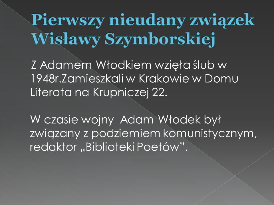 Z Adamem Włodkiem wzięła ślub w 1948r.Zamieszkali w Krakowie w Domu Literata na Krupniczej 22.