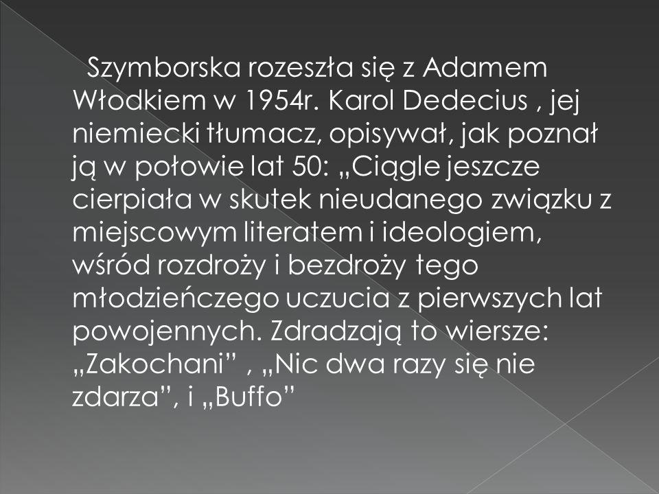 Szymborska rozeszła się z Adamem Włodkiem w 1954r.