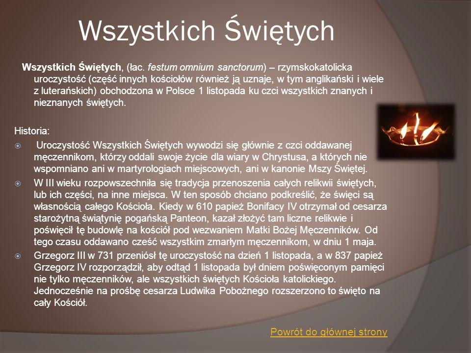 Zaduszki Zaduszki - polski współczesny odpowiednik pogańskiego święta Dziadów.