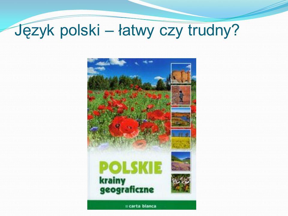 Język polski – łatwy czy trudny?