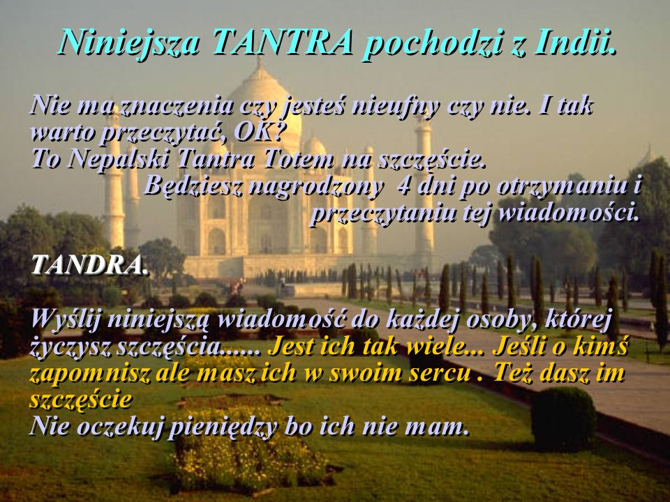 Niniejsza TANTRA pochodzi z Indii. Nie ma znaczenia czy jesteś nieufny czy nie.