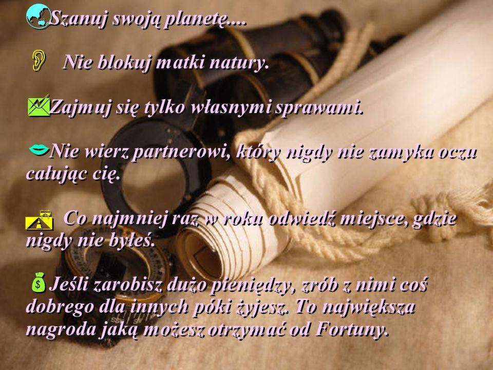 Szanuj swoją planetę.... Nie blokuj matki natury.