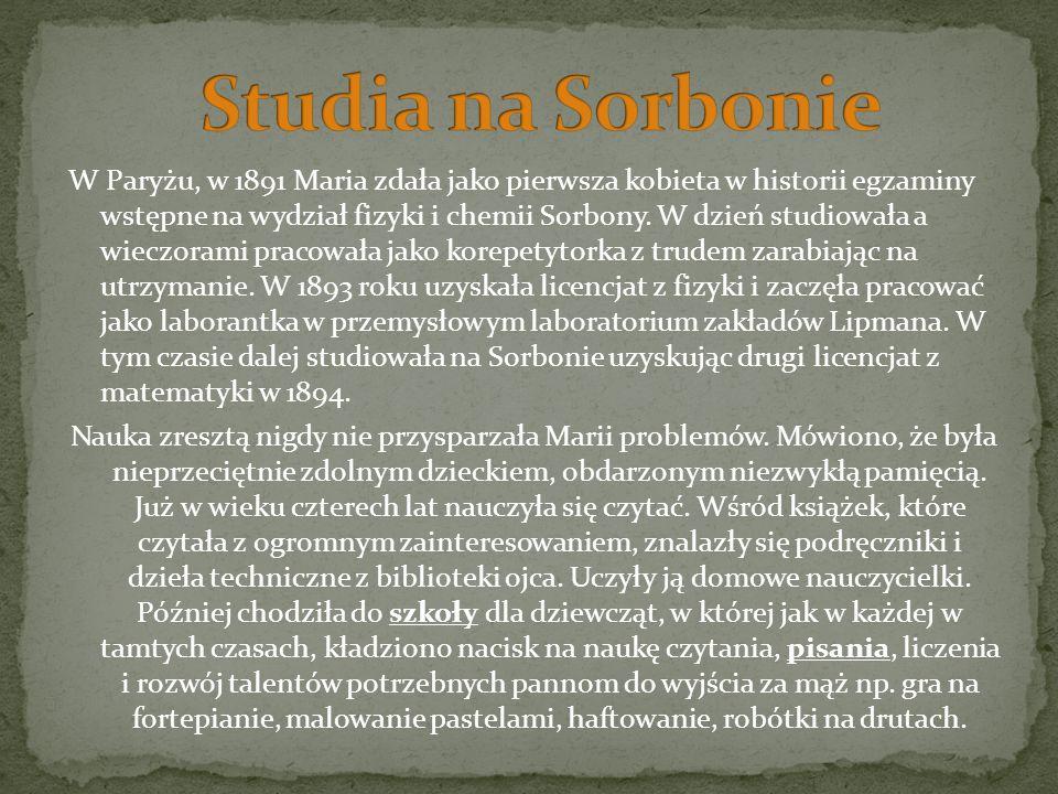 Maria Skłodowska-Curie - fizyczka i chemiczka, narodowości polskiej. Obywatelka polska i francuska, większość życia spędziła we Francji, tam też rozwi