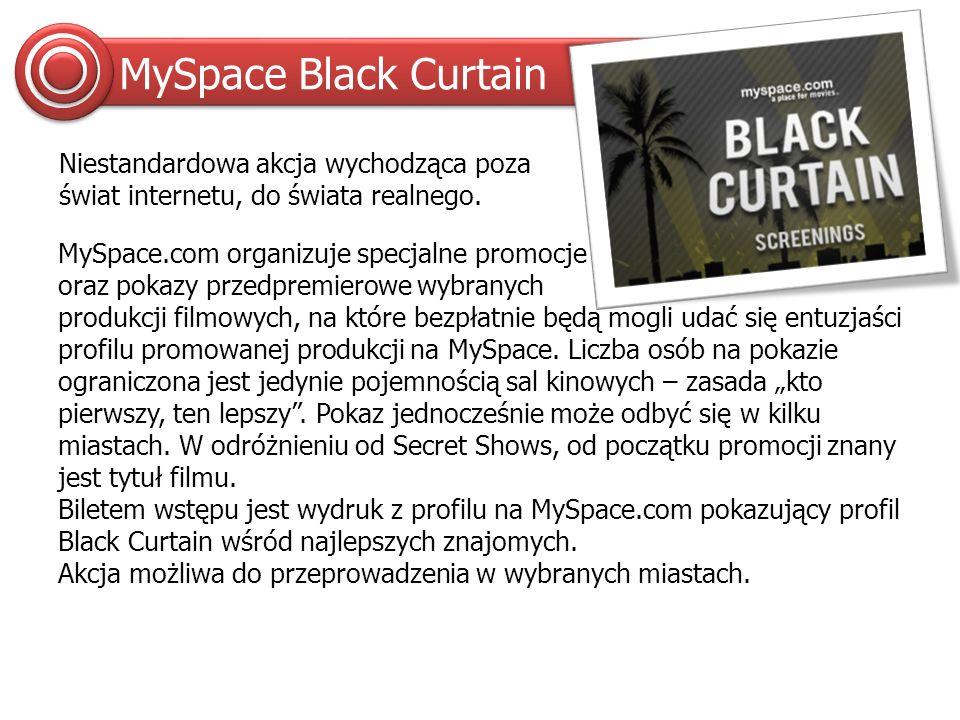 MySpace Black Curtain Niestandardowa akcja wychodząca poza świat internetu, do świata realnego.