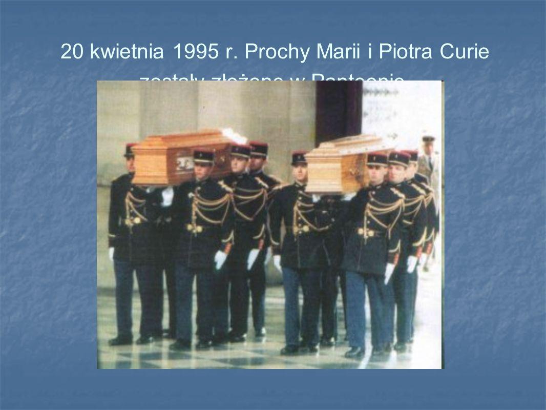 20 kwietnia 1995 r. Prochy Marii i Piotra Curie zostały złożone w Panteonie.
