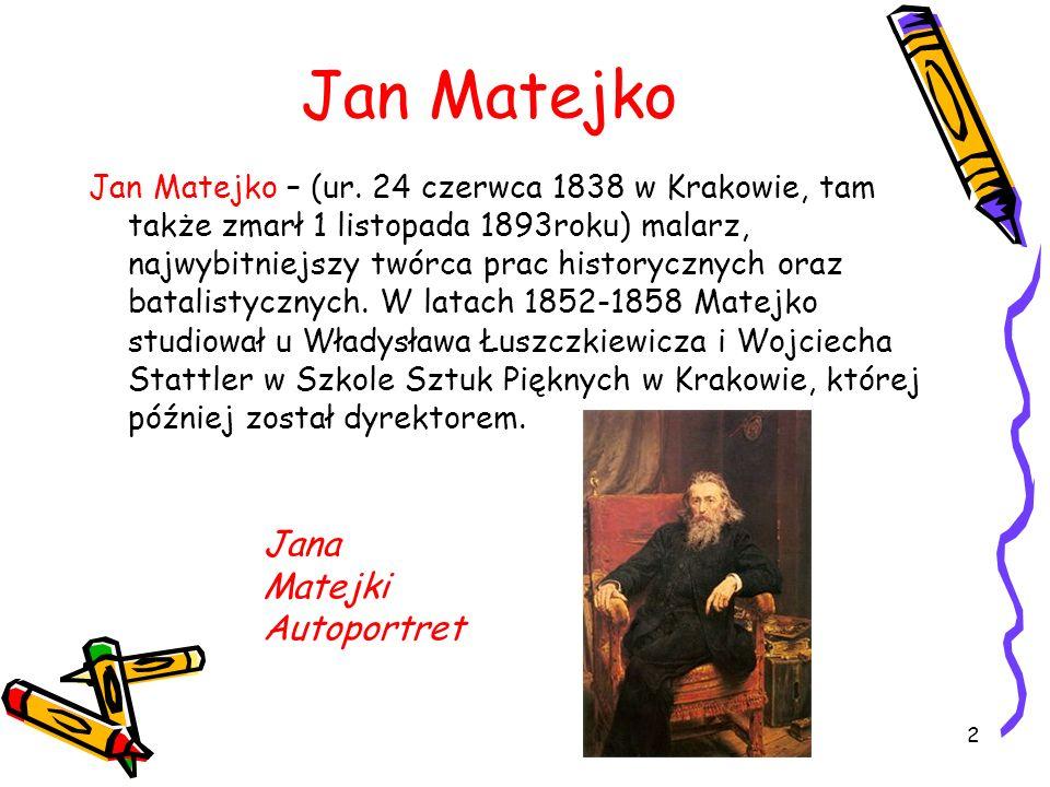 2 Jan Matejko Jan Matejko – (ur.