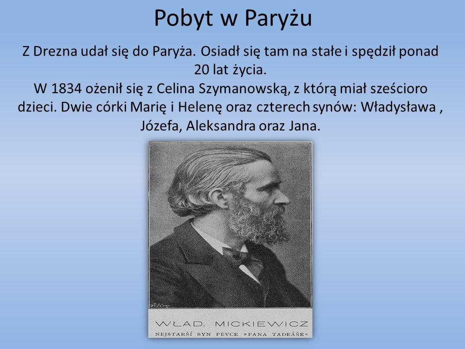 Pobyt w Paryżu Z Drezna udał się do Paryża. Osiadł się tam na stałe i spędził ponad 20 lat życia. W 1834 ożenił się z Celina Szymanowską, z którą miał
