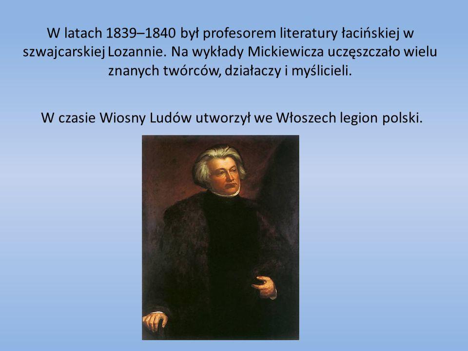 W latach 1839–1840 był profesorem literatury łacińskiej w szwajcarskiej Lozannie. Na wykłady Mickiewicza uczęszczało wielu znanych twórców, działaczy