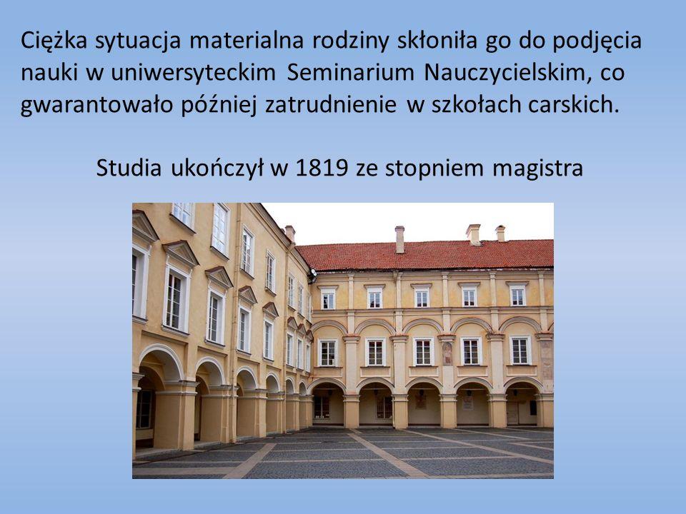 Ciężka sytuacja materialna rodziny skłoniła go do podjęcia nauki w uniwersyteckim Seminarium Nauczycielskim, co gwarantowało później zatrudnienie w szkołach carskich.