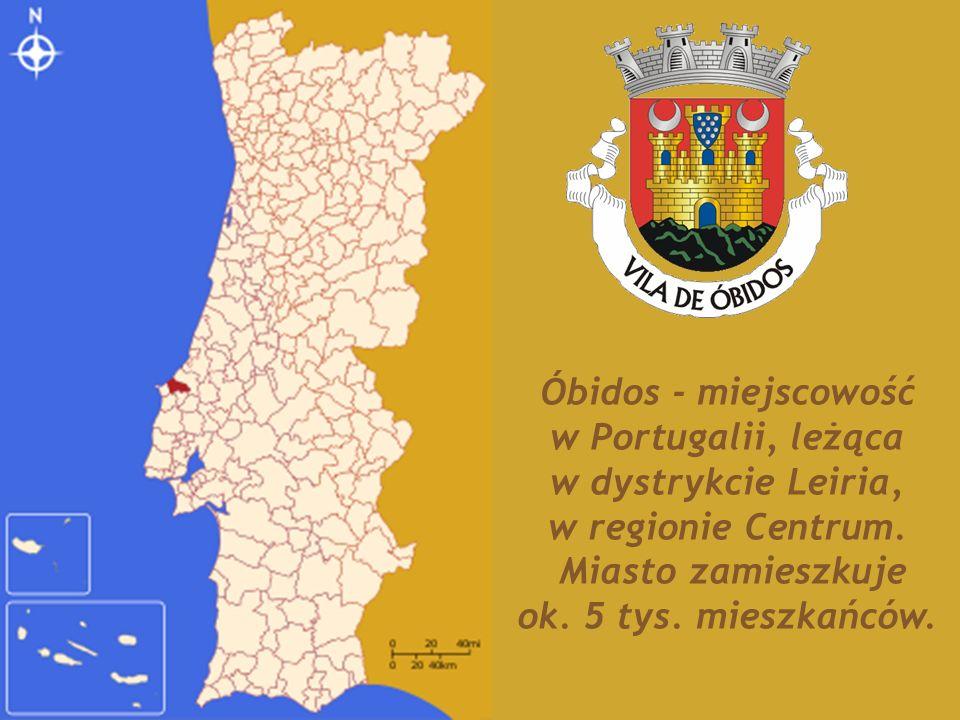 Óbidos - miejscowość w Portugalii, leżąca w dystrykcie Leiria, w regionie Centrum.