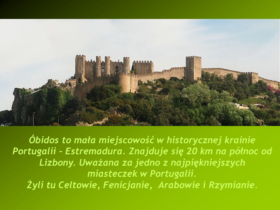 Nazwa miejscowości Óbidos pochodzi od łacińskiego słowa oppidum «cytadela», «warowne miasto».