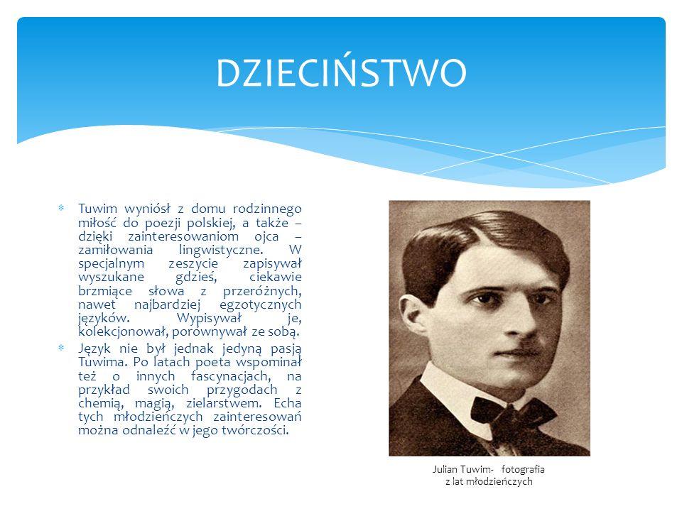 ŻYCIE PRYWATNE W 1912 roku Tuwim poznał Stefanię Marchew.