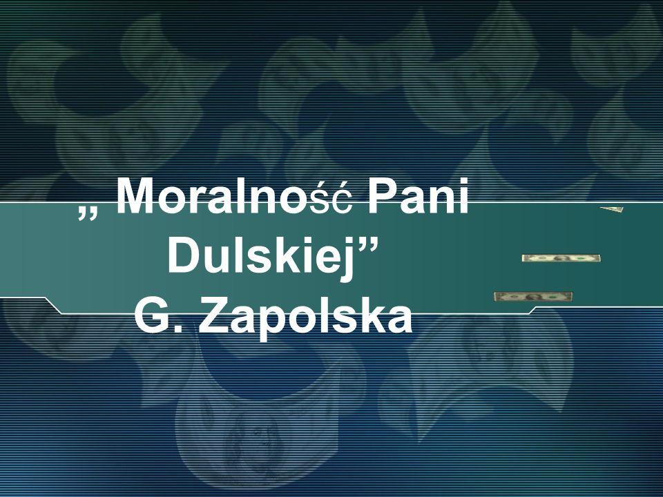 Moralno ść Pani Dulskiej G. Zapolska