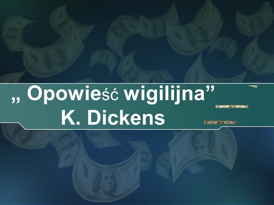 Opowie ść wigilijna K. Dickens