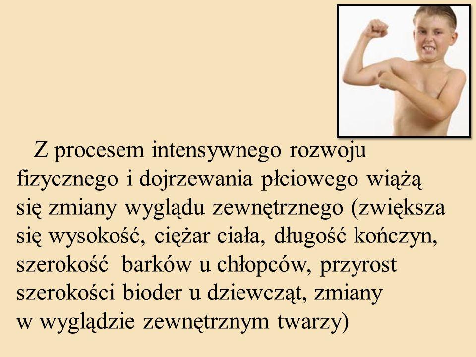 Z procesem intensywnego rozwoju fizycznego i dojrzewania płciowego wiążą się zmiany wyglądu zewnętrznego (zwiększa się wysokość, ciężar ciała, długość