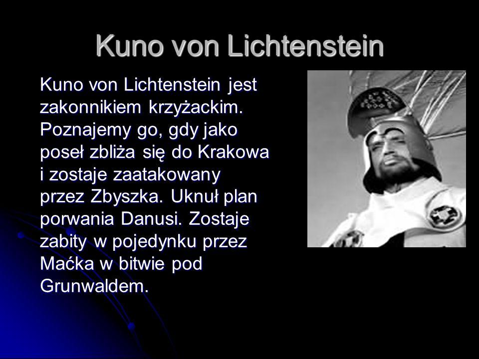Bracia zakonni Zygfryd de Lowe, Rotgier i Gotfryd to przyjaciele Lichtensteina, którzy pomogli mu w porwaniu Danusi i uknuli plan przeciwko Jurandowi.