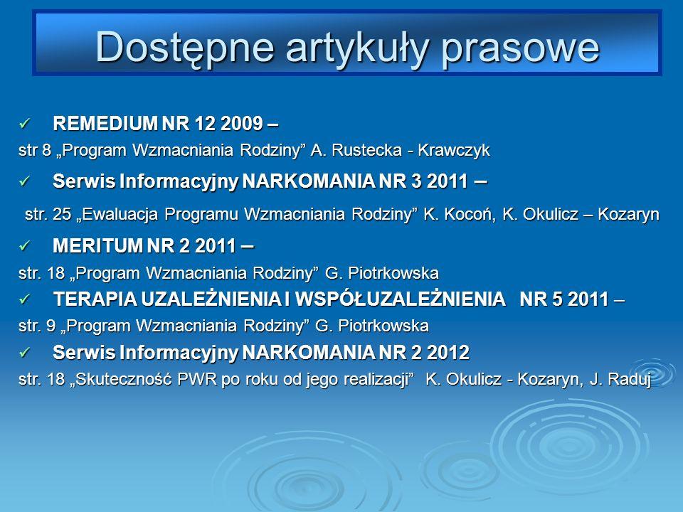 REMEDIUM NR 12 2009 – REMEDIUM NR 12 2009 – str 8 Program Wzmacniania Rodziny A. Rustecka - Krawczyk Serwis Informacyjny NARKOMANIA NR 3 2011 – Serwis