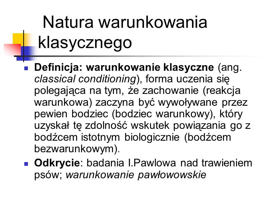 Natura warunkowania klasycznego Definicja: warunkowanie klasyczne (ang.