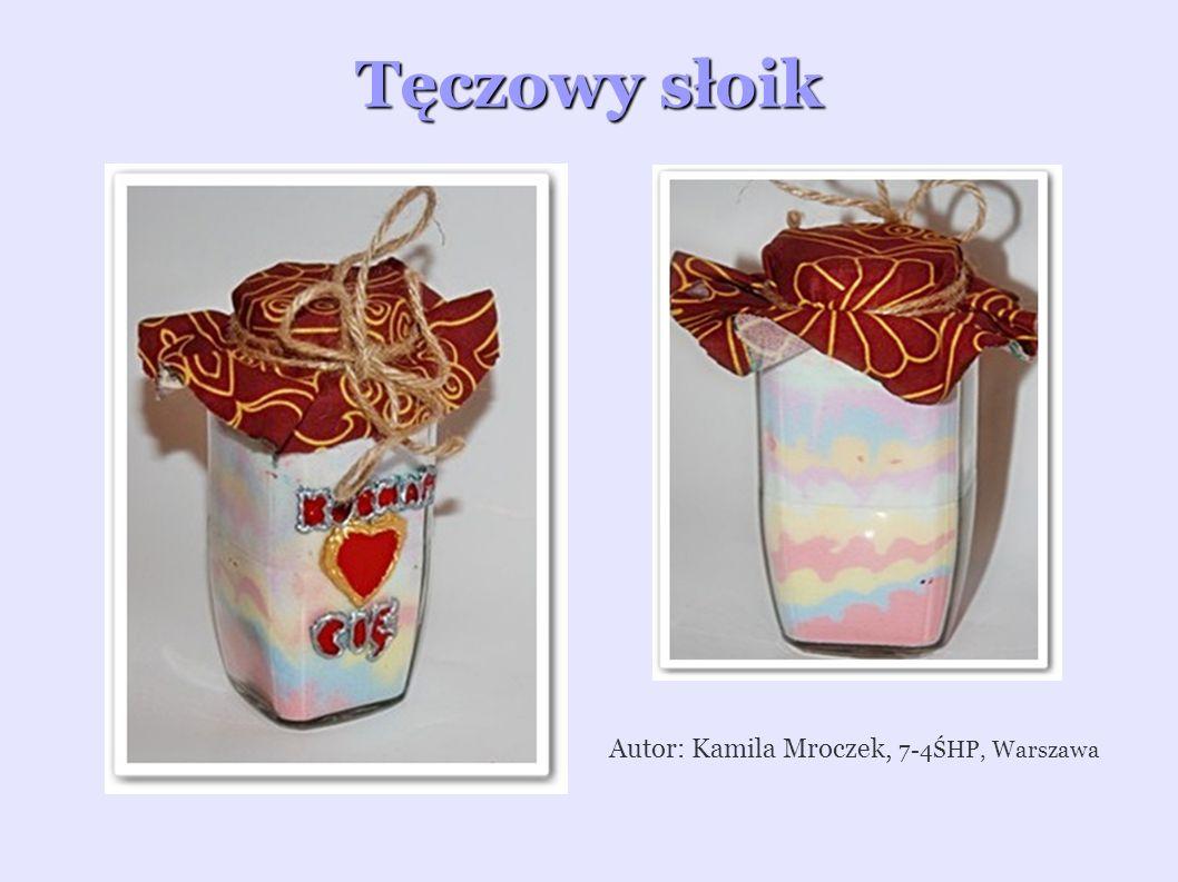 Autor: Kamila Mroczek, 7-4ŚHP, Warszawa Tęczowy słoik