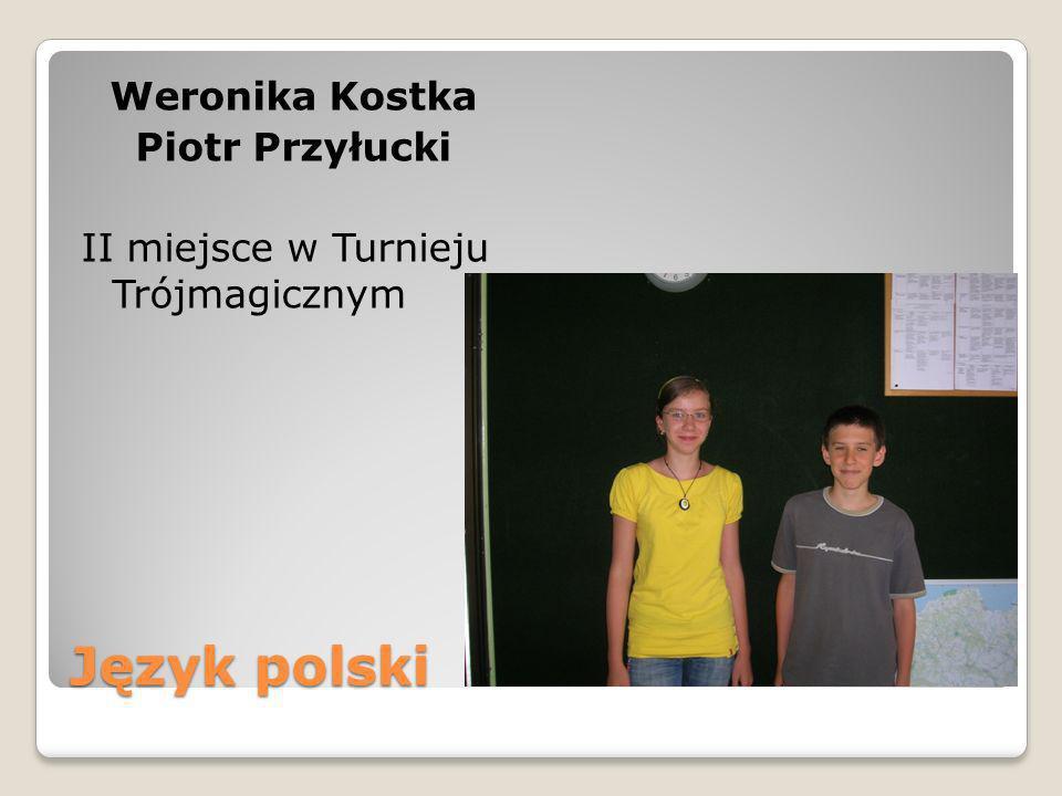 Język polski Weronika Kostka Piotr Przyłucki II miejsce w Turnieju Trójmagicznym