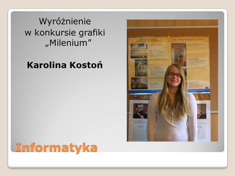 Informatyka Wyróżnienie w konkursie grafiki Milenium Karolina Kostoń
