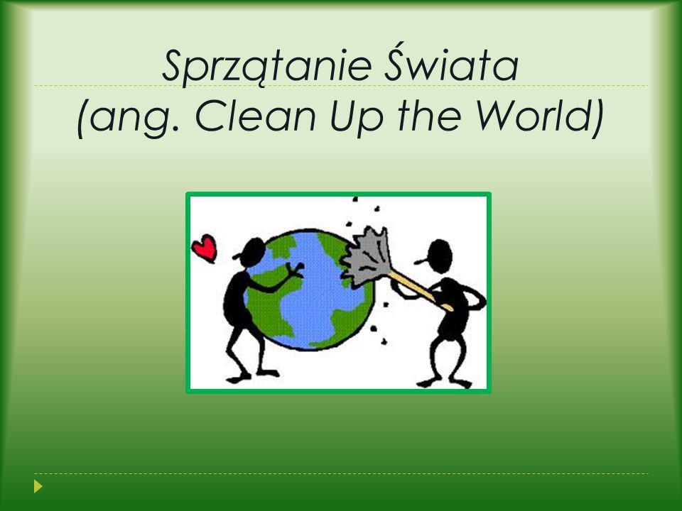 Sprzątanie Świata (ang. Clean Up the World)