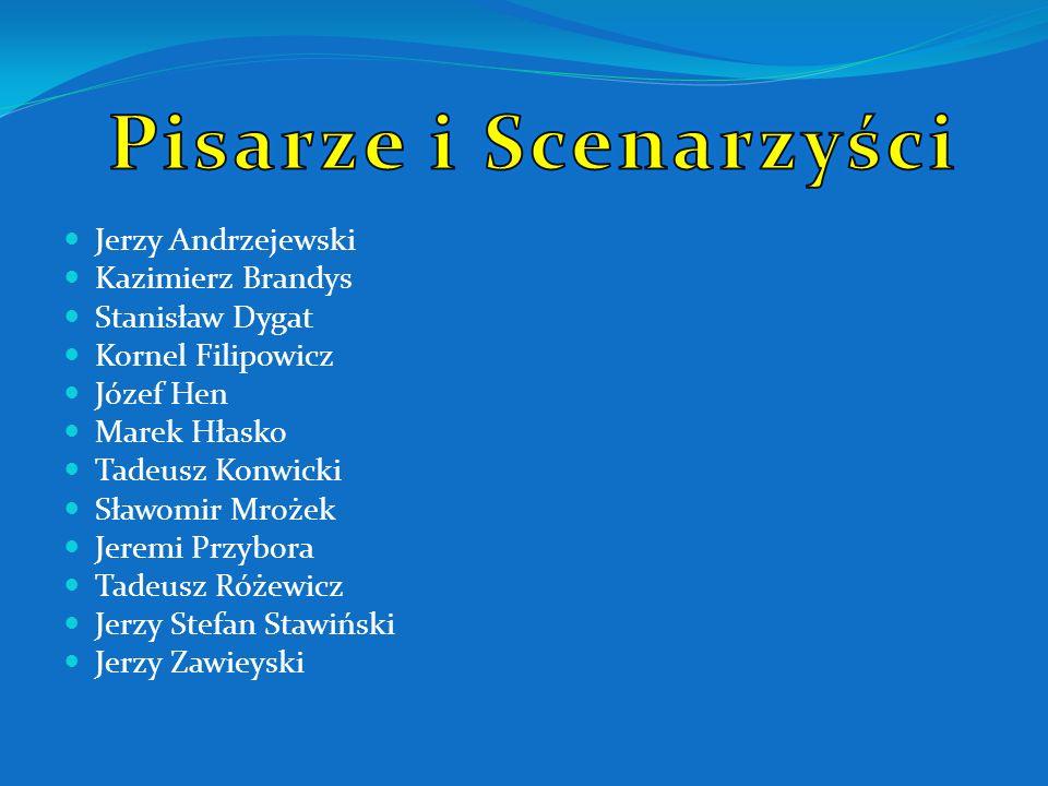 Wojciech Jerzy Has Jerzy Kawalerowicz (założyciel i kierownik artystyczny KADR-u) Tadeusz Konwicki (kierownik literacki KADR-u) Kazimierz Kutz Stanisł