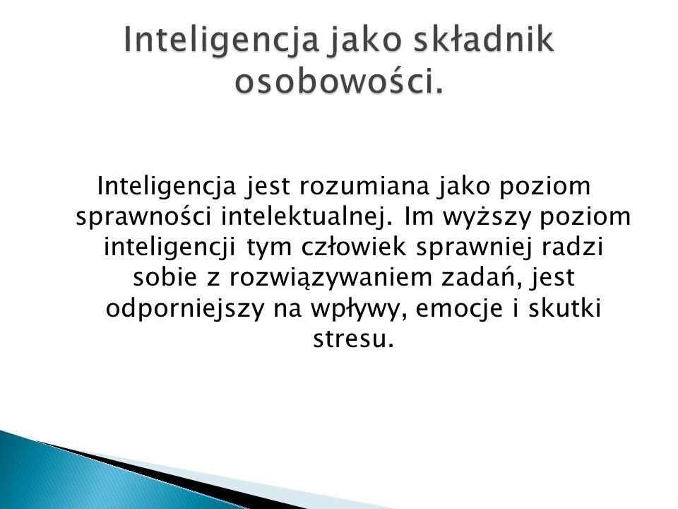 Inteligencja jest rozumiana jako poziom sprawności intelektualnej. Im wyższy poziom inteligencji tym człowiek sprawniej radzi sobie z rozwiązywaniem z
