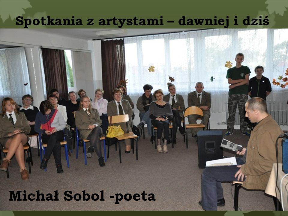 Spotkania z artystami – dawniej i dziś Michał Sobol -poeta