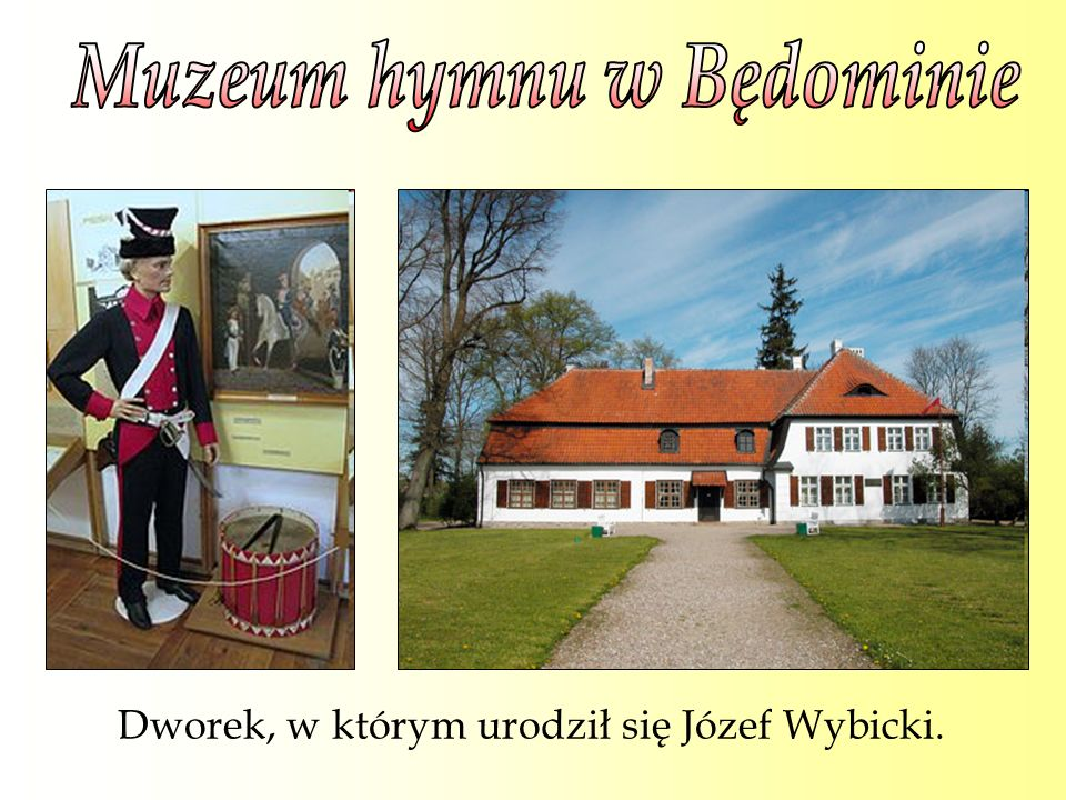 Dworek, w którym urodził się Józef Wybicki.