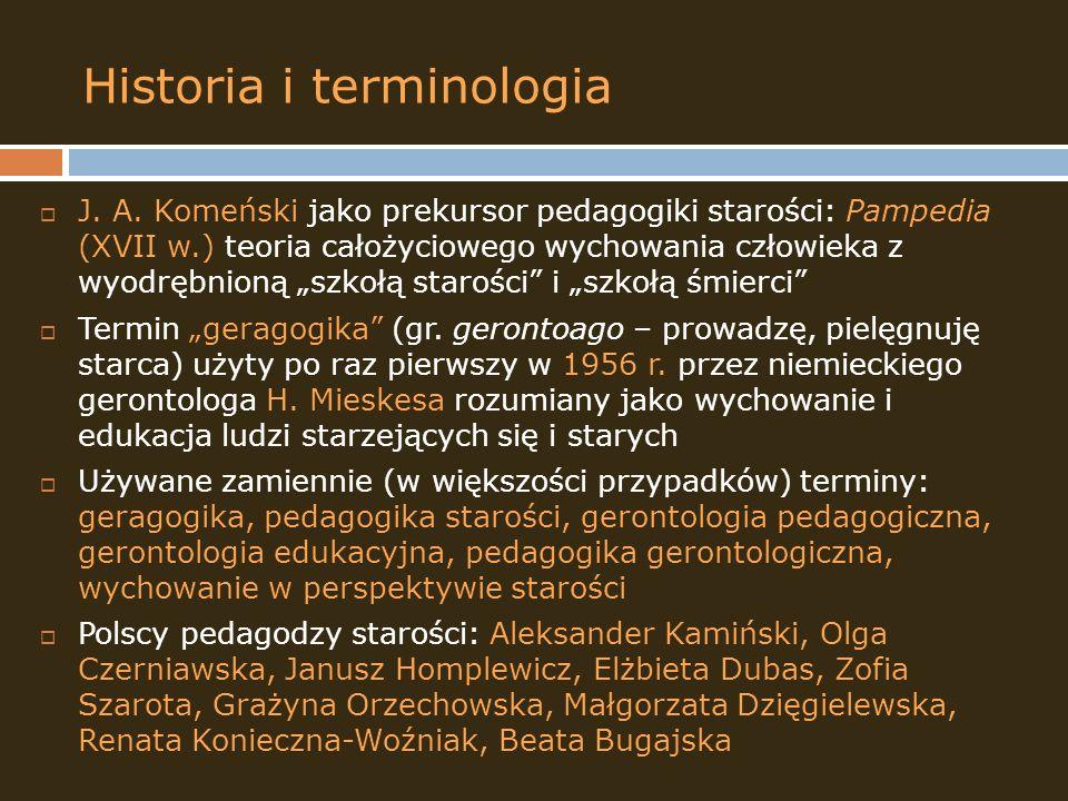 Historia i terminologia J. A. Komeński jako prekursor pedagogiki starości: Pampedia (XVII w.) teoria całożyciowego wychowania człowieka z wyodrębnioną