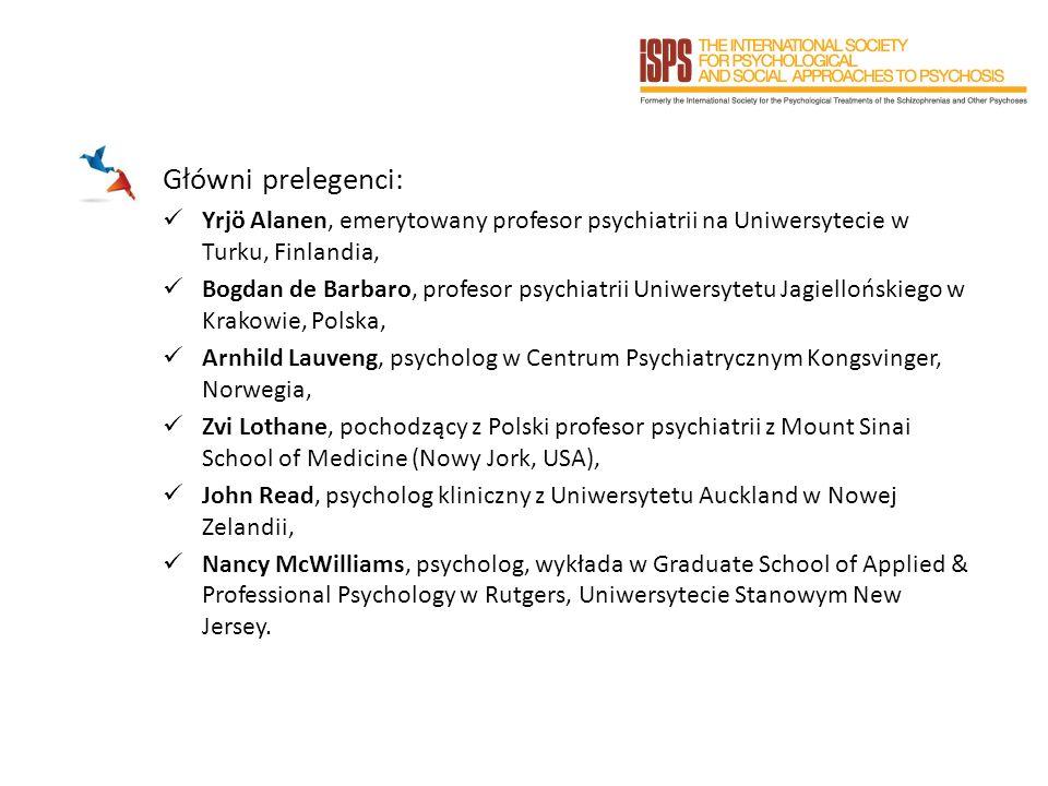 Główni prelegenci: Yrjö Alanen, emerytowany profesor psychiatrii na Uniwersytecie w Turku, Finlandia, Bogdan de Barbaro, profesor psychiatrii Uniwersy