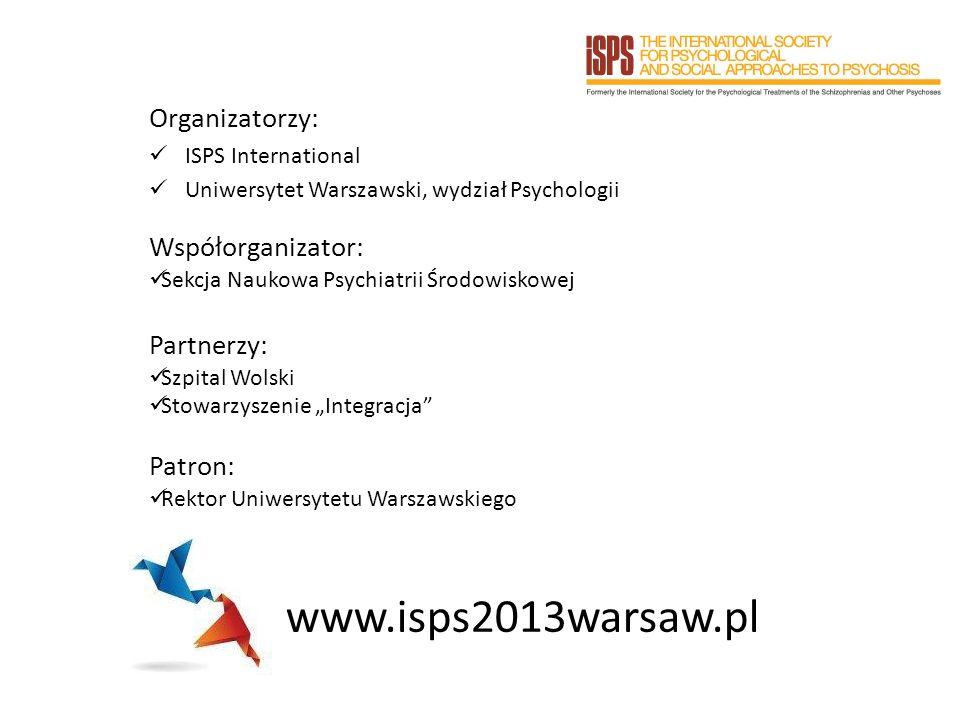 Organizatorzy: ISPS International Uniwersytet Warszawski, wydział Psychologii www.isps2013warsaw.pl Współorganizator: Sekcja Naukowa Psychiatrii Środo