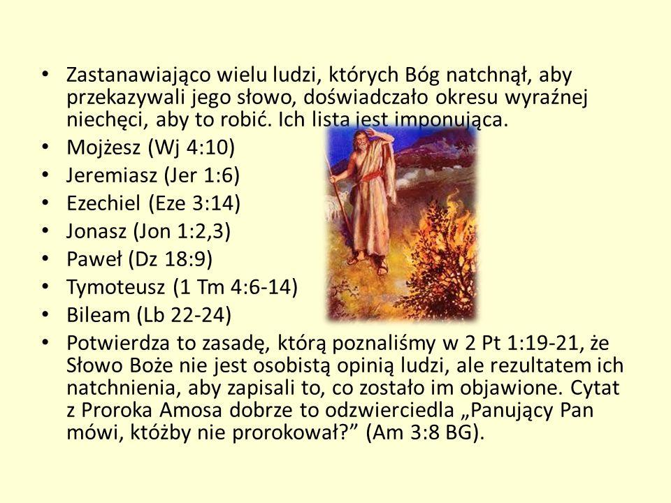 Zastanawiająco wielu ludzi, których Bóg natchnął, aby przekazywali jego słowo, doświadczało okresu wyraźnej niechęci, aby to robić. Ich lista jest imp