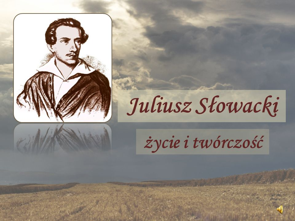 Słowacki - poeta - malarz Śródziemnomorskie krajobrazy Grecji, Egiptu i Palestyny wywarły na Słowackim wielkie wrażenie.