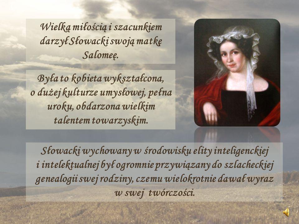 Była to kobieta wykształcona, o dużej kulturze umysłowej, pełna uroku, obdarzona wielkim talentem towarzyskim. Wielką miłością i szacunkiem darzył Sło
