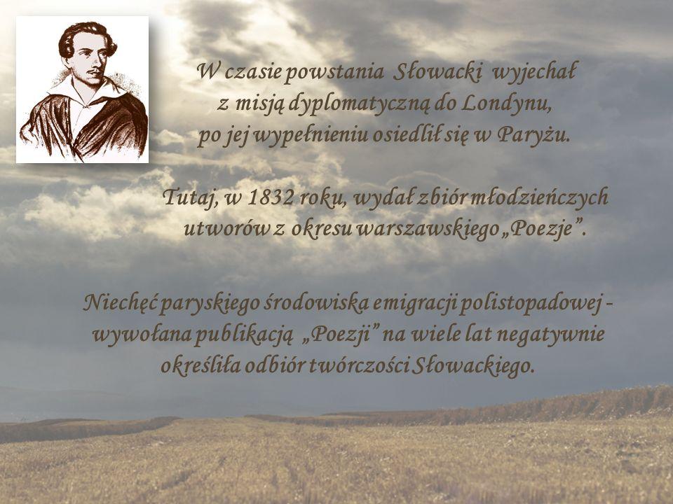 W czasie powstania Słowacki wyjechał z misją dyplomatyczną do Londynu, po jej wypełnieniu osiedlił się w Paryżu. Tutaj, w 1832 roku, wydał zbiór młodz