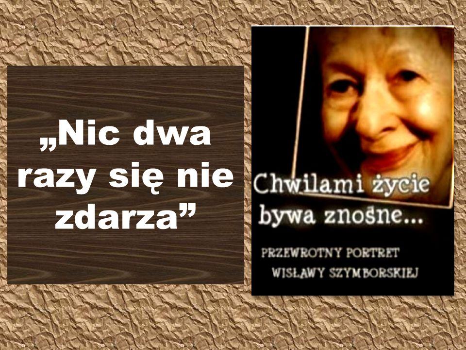 Wisława Szymborska- Włodek zmarła 1 lutego w 2012 roku, miała 89 lat.