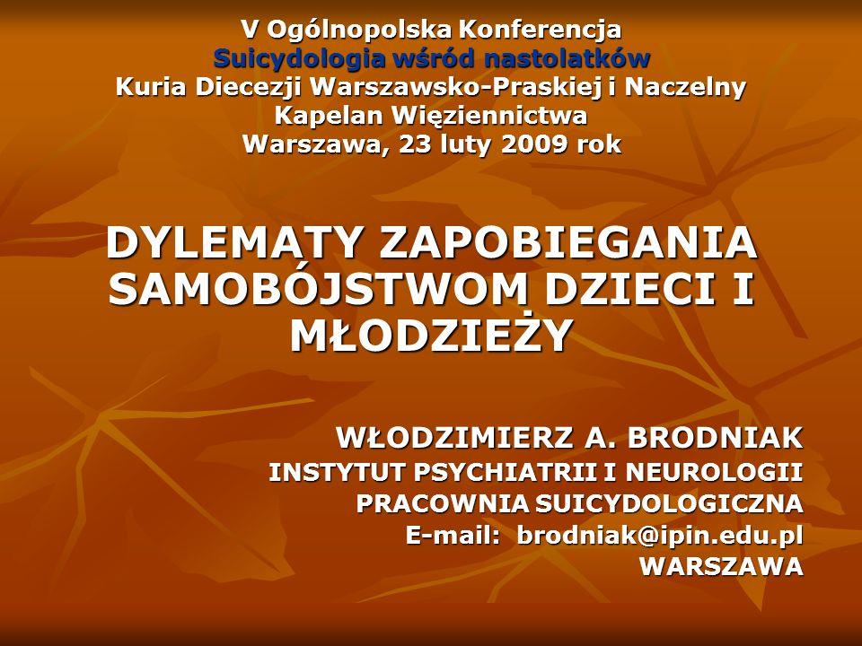 V Ogólnopolska Konferencja Suicydologia wśród nastolatków Kuria Diecezji Warszawsko-Praskiej i Naczelny Kapelan Więziennictwa Warszawa, 23 luty 2009 r