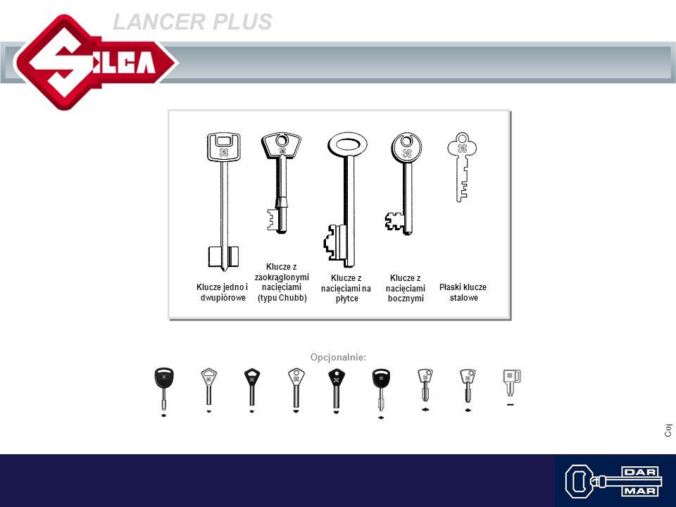 Copyright Silca S.p.A. 2003 LANCER PLUS Opcjonalnie: Klucze jedno i dwupiórowe Klucze z zaokrąglonymi nacięciami (typu Chubb) Klucze z nacięciami na p