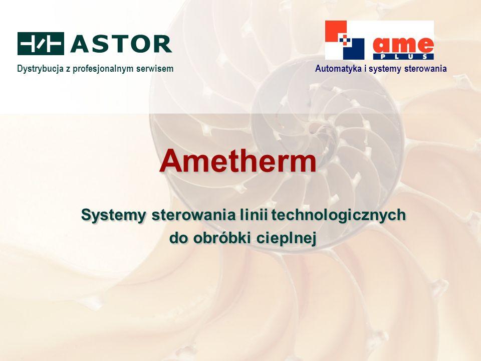 Dystrybucja z profesjonalnym serwisemAutomatyka i systemy sterowania AmethermAmetherm Systemy sterowania linii technologicznych do obróbki cieplnej Systemy sterowania linii technologicznych do obróbki cieplnej