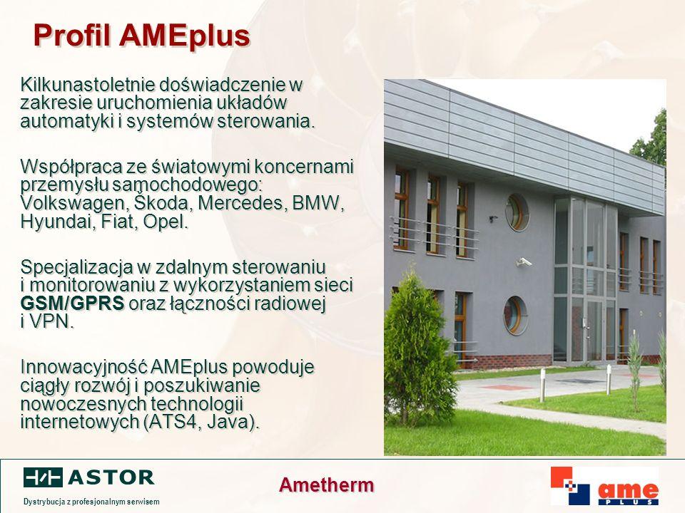 Dystrybucja z profesjonalnym serwisem Ametherm Profil AMEplus Kilkunastoletnie doświadczenie w zakresie uruchomienia układów automatyki i systemów sterowania.